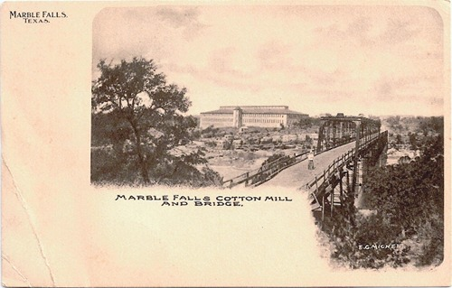 Marble Falls Texas, Cotton Mill and Bridge
